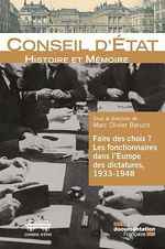 Vente EBooks : Faire des choix ? Les fonctionnaires dans l'Europe des dictatures, 1933-1948  - Marc Olivier BARUCH - Comité d'histoire du Conseil d'Etat