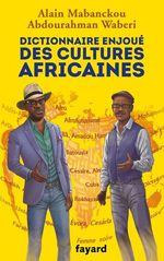 Vente Livre Numérique : Dictionnaire enjoué des cultures africaines  - Abdourahman Waberi - Alain Mabanckou