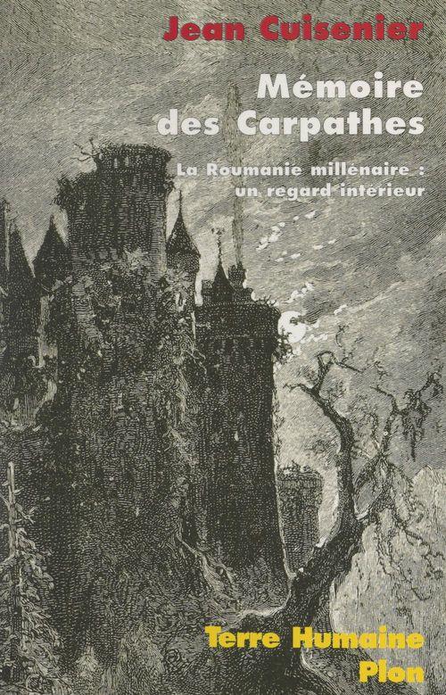 Mémoire des Carpathes. La Roumanie millénaire : un regard intérieur