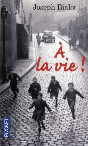 A La Vie !