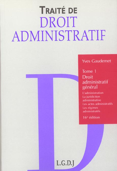 Traité de droit administratif t.1 ; droit administratif général (16e édition)