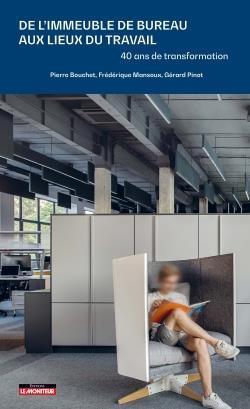 De l'immeuble de bureaux aux lieux de travail