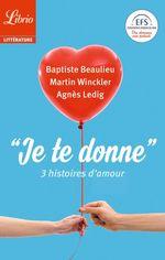Vente Livre Numérique : Je te donne  - Martin Winckler - Baptiste Beaulieu - Agnès Ledig