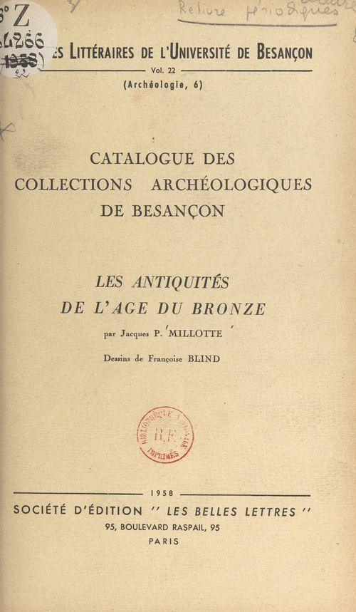 Catalogue des collections archéologiques de Besançon (3). Les antiquités de l'âge du bronze