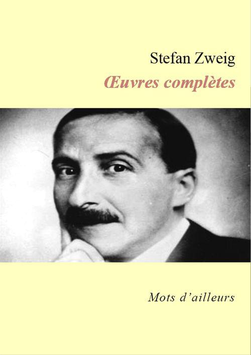 OEuvres complètes de Stefan Zweig (Le Joueur d'échecs, La Confusion des sentiments, La Femme et le paysage, La Collection invisible, Leporella, La Révélation inattendue d'un métier, Bouquiniste Mendel)
