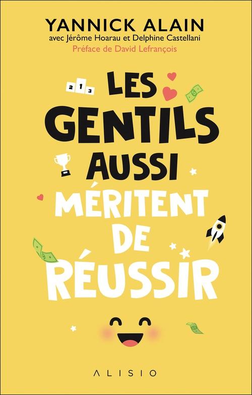 Vente Livre Numérique : Les gentils aussi méritent de réussir  - Jerôme Hoarau  - Delphine Castellani  - Yannick Alain