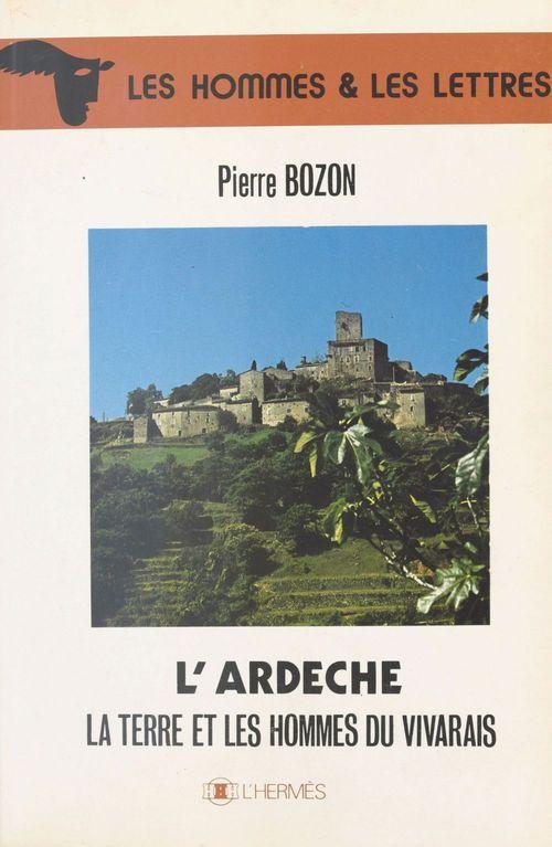 L'Ardèche : La Terre et les hommes du Vivarais