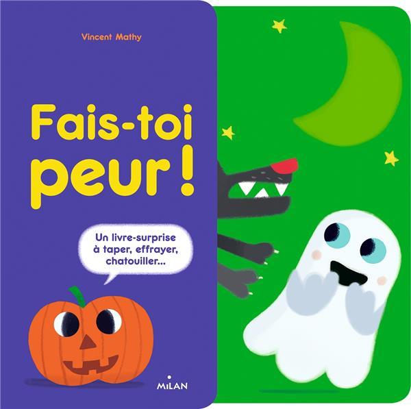Fais-toi peur ! un livre-surprise à taper, effrayer, chatouiller