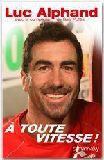 Vente Livre Numérique : À toute vitesse !  - Luc Alphand - Gael Polles