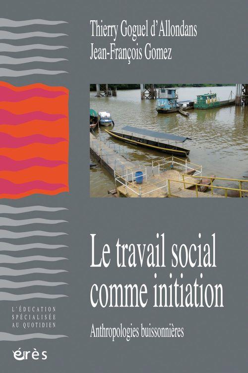 Le travail social comme initiation ; anthropologies buissonnières