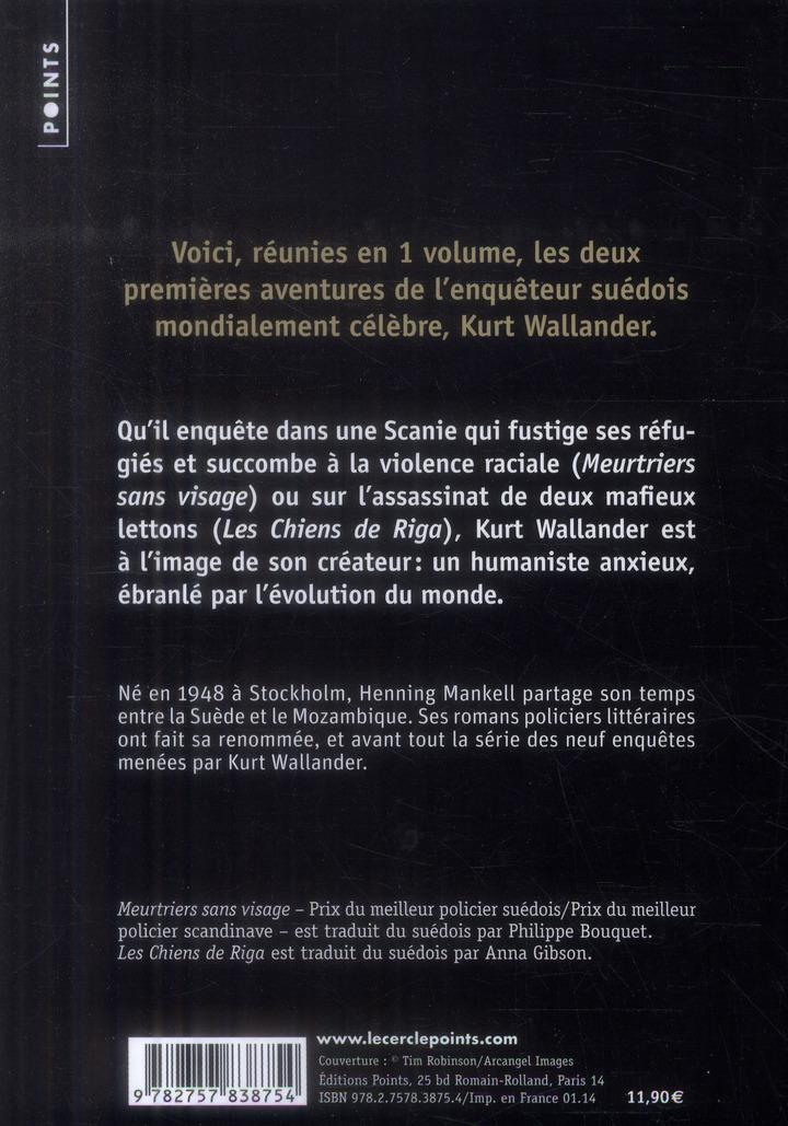 Meurtriers sans visage ; les chiens de Riga ; les deux premières enquêtes cultes de Wallander