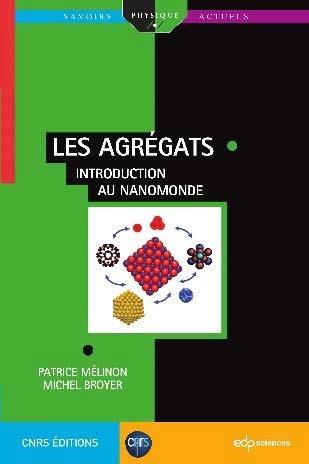 Les agrégats ; introduction au nanomonde