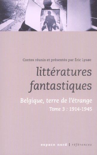 Littératures fantastiques t.3 ; 1914-1945