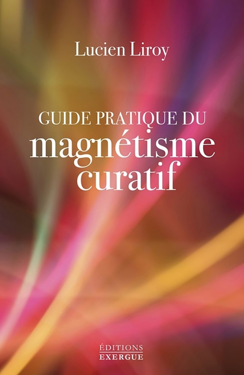 Guide pratique du magnetisme curatif