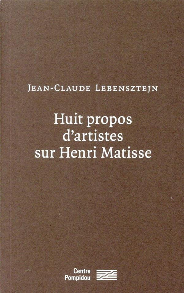 Huit propos d'artistes sur Henri Matisse