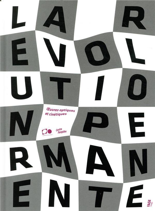 La Révolution permanente ; oeuvres optiques et cinétiques