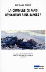 Vente EBooks : La Commune de Paris, révolution sans images ?  - Bertrand Tillier