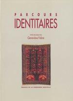Parcours identitaires  - Michel Fabre - Geneviève Fabre