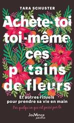 Vente EBooks : Achète-toi toi-même ces p*tains de fleurs  - Tara Schuster