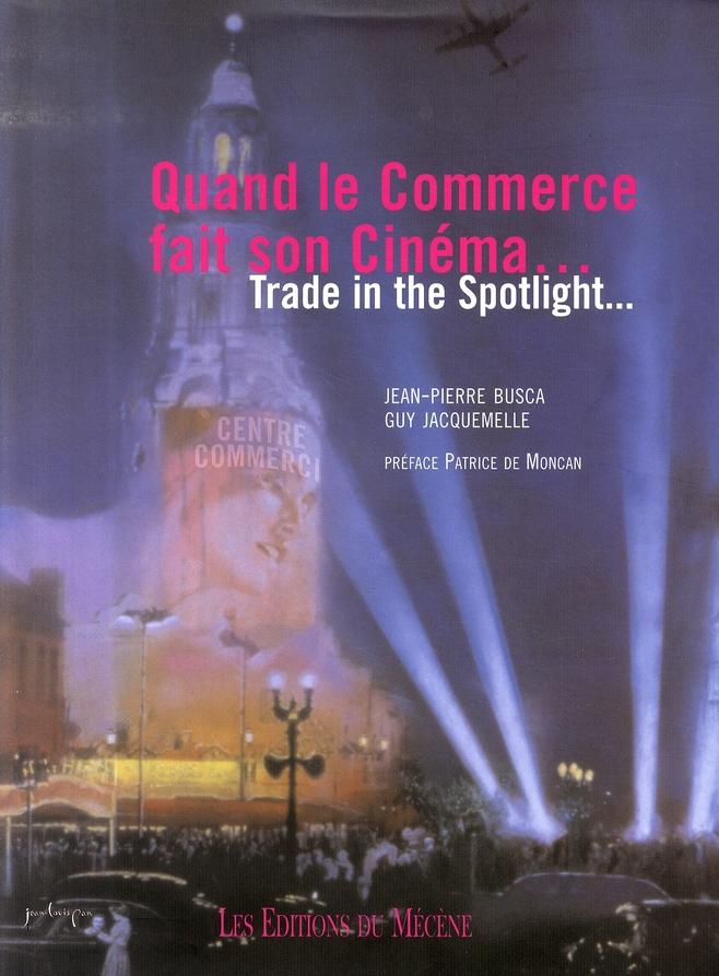 Quand le commerce fait son cinéma ; trade in the spotlight...