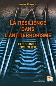 La résilience dans l'antiterrorisme ; le dernier bouclier