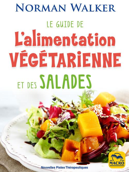 Le guide de l'alimentation végétarienne et des salades (2e édition)