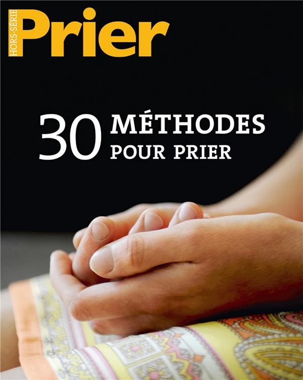 Prier ; 30 methodes pour prier