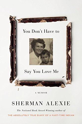 YOU DON''T HAVE TO SAY YOU LOVE ME - A MEMOIR
