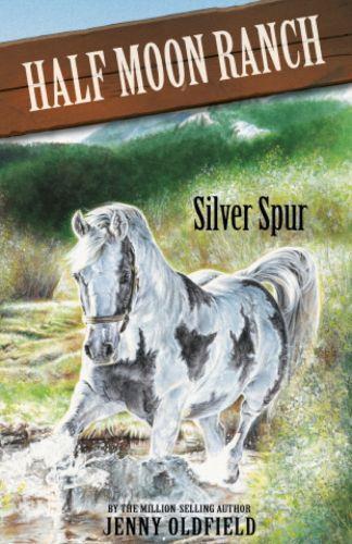 Horses of Half-Moon Ranch 13: Silver Spur