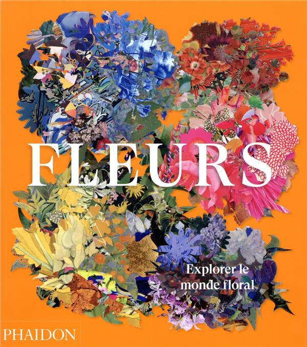 Fleurs ; explorer le monde floral