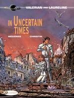 Vente Livre Numérique : Valerian & Laureline - Volume 18 - In Uncertain Times  - Pierre Christin