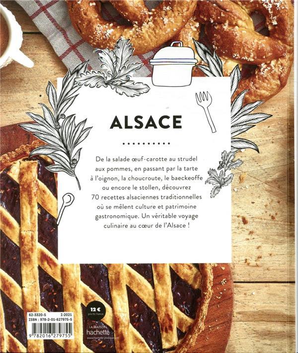 Alsace ; 70 recettes gourmandes venues de l'Est élaborées avec amour