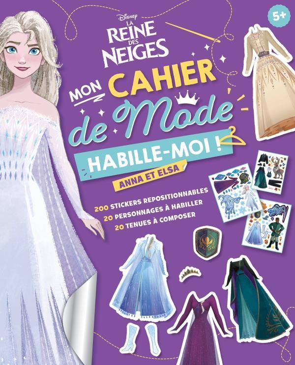 La Reine des Neiges 2 ; mon cahier de mode habille-moi ! Anna et Elsa