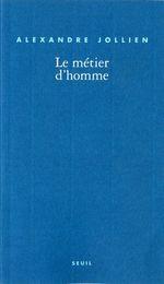 Vente EBooks : Le Métier d'homme  - Alexandre Jollien