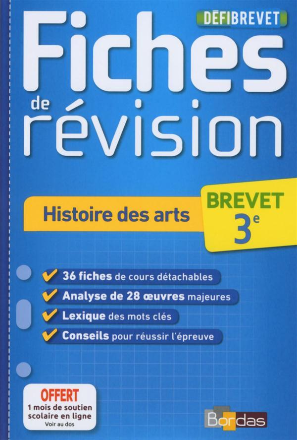 DEFIBREVET ; FICHES DE REVISION ; histoire des arts ; 3e (édition 2015)