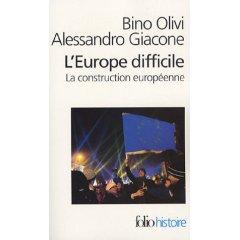L'europe difficile ; la construction européenne
