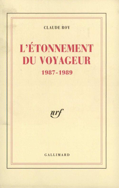 L'Étonnement du voyageur. 1987-1989  - Claude Roy