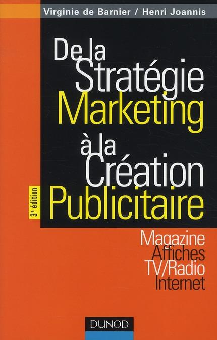 De La Strategie Marketing A La Creation Publicitaire - 3eme Edition