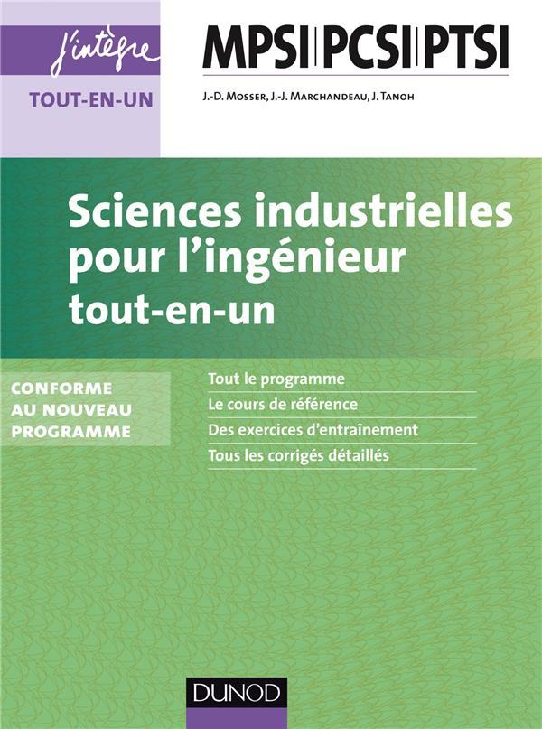 Sciences Industrielles Pour L'Ingenieur ; Mpsi, Pcsi, Ptsi 1ere Annee ; Tout-En-Un (2e Edition)