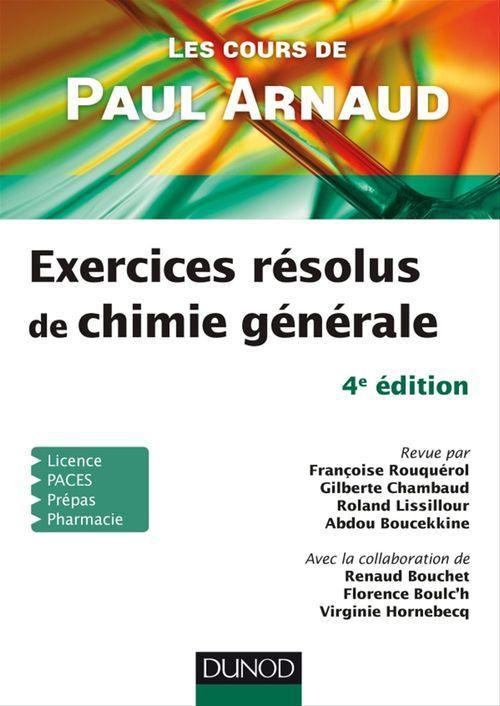 Les cours de Paul Arnaud ; exercices résolus de chimie générale (4e édition)