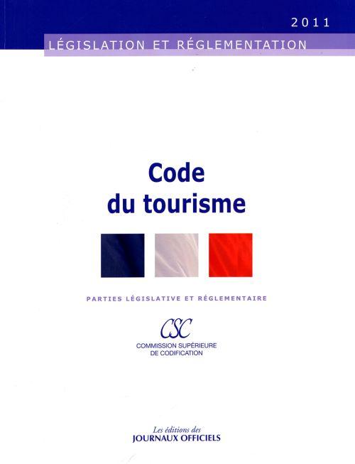 Code du tourisme ; parties législative et réglementaire (édition 2011)