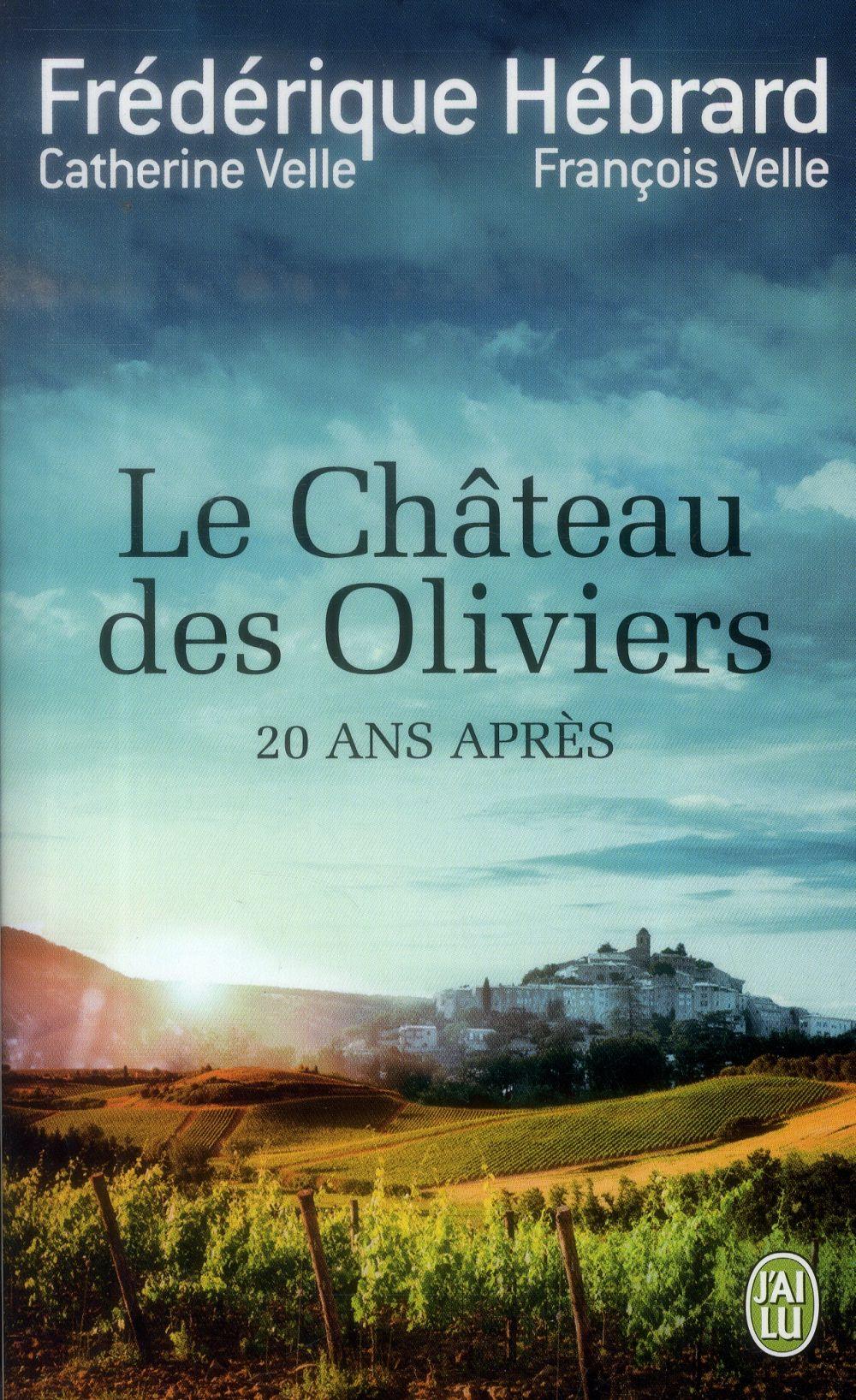 Le château des oliviers ; 20 ans apres