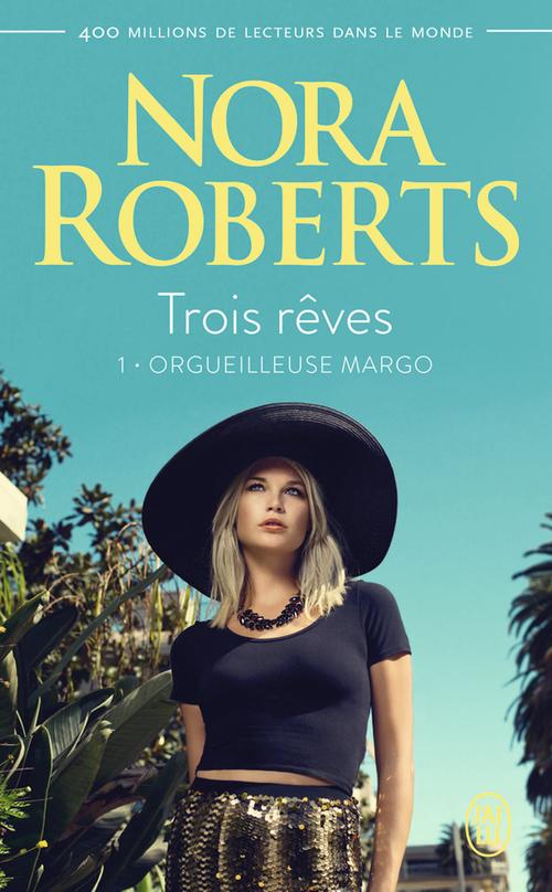 Trois rêves (Tome 1) - Orgueilleuse Margo  - Nora Roberts