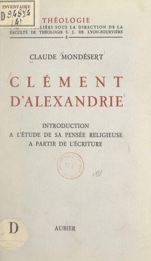 Clément d'Alexandrie  - Claude Mondésert