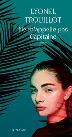 Couverture de Ne m'appelle pas capitaine