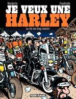 Vente Livre Numérique : Je veux une Harley (Tome 1) - La vie est trop courte  - Frank Margerin