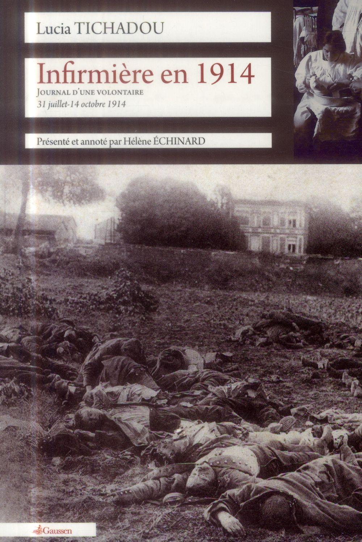 Infirmière en 1914 ; journal d'une volontaire 31 juillet-14 octobre 1914