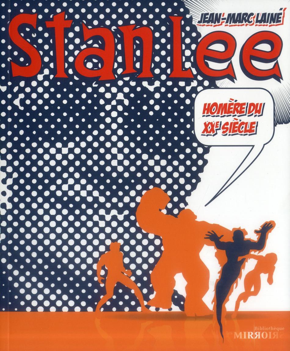 Stan Lee ; le Homère du XX siecle