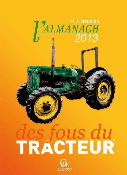 Almanach des fous du tracteurs ; 2013