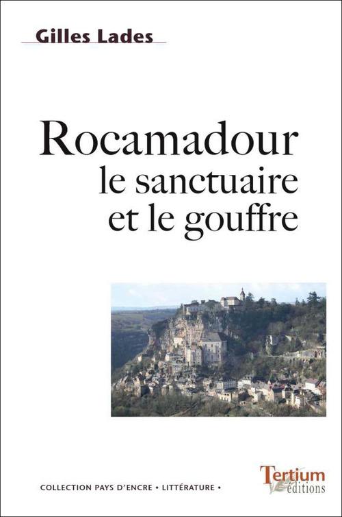 Rocamadour, le sanctuaire et le gouffre